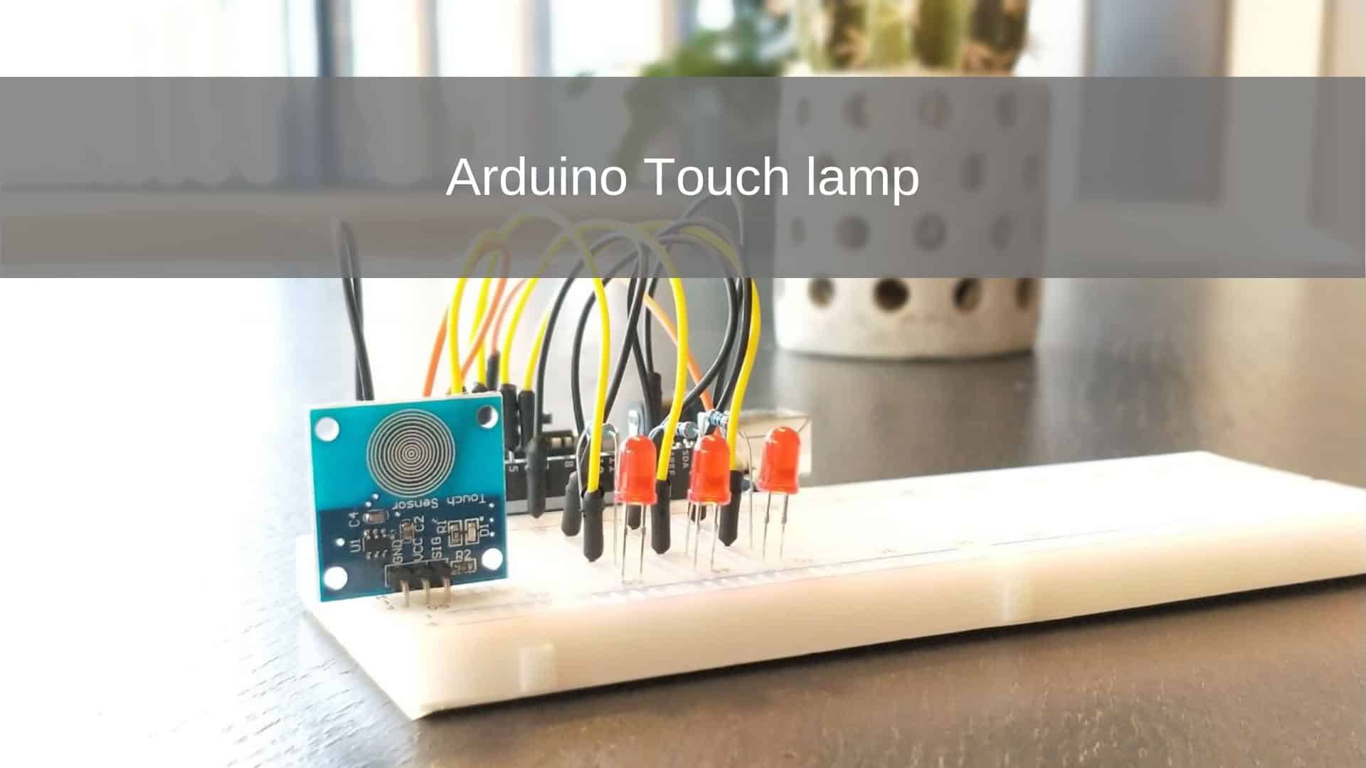 Arduino Touch Lamp Project